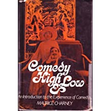 Comedy High and Low: Introduction to the Experience of Comedy by Maurice Charney (1978-08-10)
