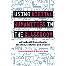 Using Digital Humanities in the Classroom