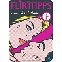 Flirttipps für Frauen aus der Dose