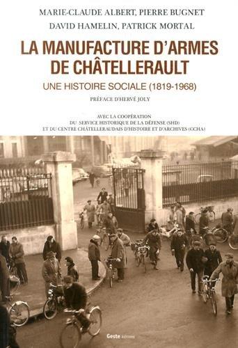 La manufacture d'armes de Chtellerault : Une histoire sociale (1819-1968)