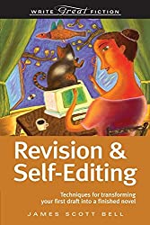 Revision And Self-Editing (Write Great Fiction) by James Scott Bell (2008-05-05)