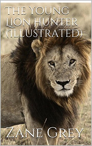 Lion Blazer (The Young Lion Hunter (Illustrated) (English Edition))