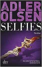 Selfies: Der siebte Fall für das Sonderdezernat Q in Kopenhagen Thriller: Jussi Adler-Olsen, Hannes Thiess
