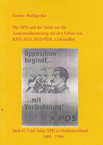 Die SPD und der Streit um die Auseinandersetzung mit den Erben von KPD, SED, SED-PDS, Linksaußen: Heft 01: Fünf Jahre SPD in Ostdeutschland 1989 - 1994