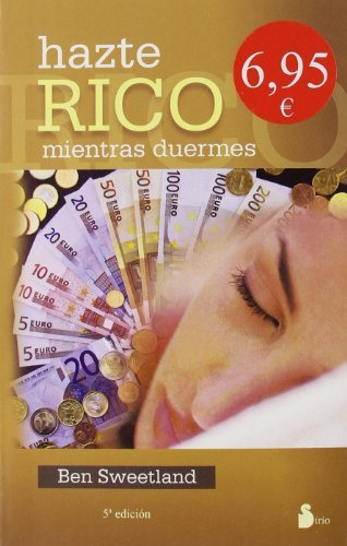 Haste rico mientras duermes/Become rich while you sleep (Spanish Edition) by Ben Sweetland (1996-12-01)