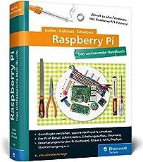 Raspberry Pi: Das umfassende Handbuch, komplett in Farbe – aktuell zu Raspberry Pi 3 und Zero W