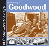 Motor Racing At Goodwood in the Sixties (Those Were The Days ...)