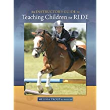 An Instructor\'s Guide to Teaching Children to Ride