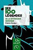 Les 100 légendes de la mythologie nordique - « Que sais-je ? » n° 4095 - Format Kindle - 9782130808077 - 6,49 €