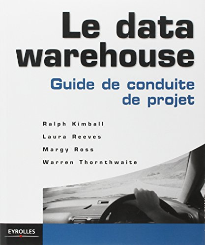 Le data warehouse : Guide de conduite de projet par Ralph Kimball