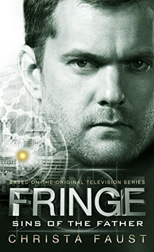 Fringe - Sins of the Father (novel #3) (Fringe Tie)