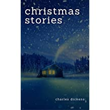 Charles Dickens: Christmas Stories (English Edition)