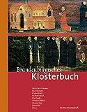 Brandenburgisches Klosterbuch: Handbuch der Klöster, Stifte und Kommenden bis zur Mitte des 16. Jahrhunderts: 2 Bde.