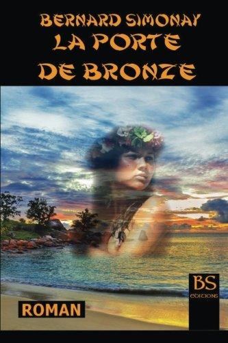 La Porte de Bronze por Bernard Simonay