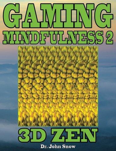 Gaming Mindfulness 2: 3D Zen: Volume 2 por Dr. John Snow