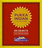 #3: Pukka Indian: 100 Objects that Define India