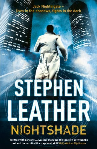 NIGHTSHADE (The 4th Jack Nightingale Supernatural Thriller) by Leather, Stephen (2013) Hardcover