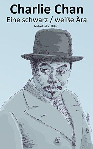 Charlie Chan: Eine schwarz / weiße Ära