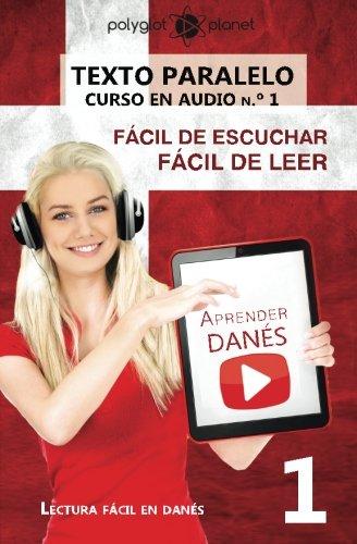 Aprender Danés - Texto paralelo - Fácil de leer | Fácil de escuchar: Lectura fácil en danés: Volume 1 (CURSO EN AUDIO) por Polyglot Planet