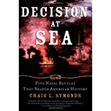 Decision at Sea: Five Naval Battles that Shaped American History by Craig L. Symonds (2005-06-10)