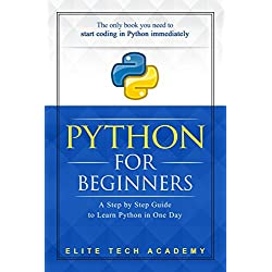 Python: For Beginners: A Smarter and Faster Way to Learn Python in One Day (includes Hands-On Project)