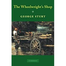 The Wheelwright's Shop by George Sturt (1963-07-30)