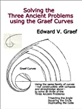 Solving the Three Ancient Problems using the Graef Curves (English Edition)
