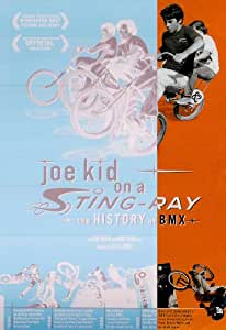 Joe Kid on a Sting-Ray - the History of BMX [Import anglais]