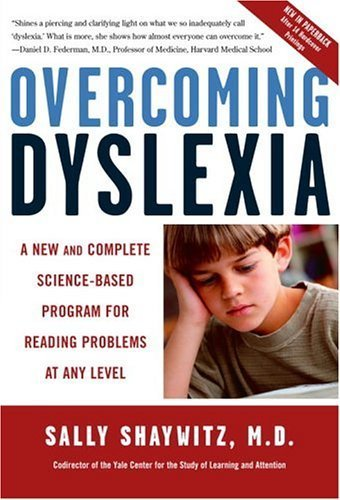 Overcoming Dyslexia: A New and Complete Science-Based Program for Reading Problems at Any Level by Shaywitz M.D., Sally (2005) Paperback