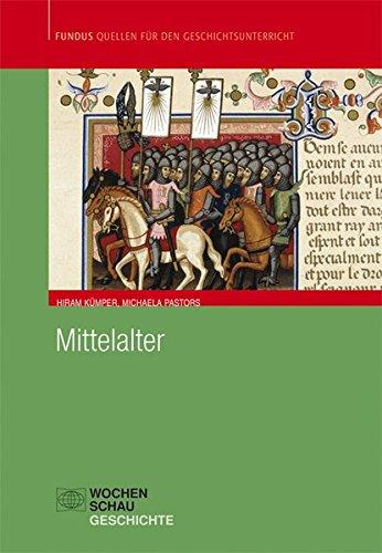 Mittelalter (Fundus - Quellen für den Geschichtsunterricht)