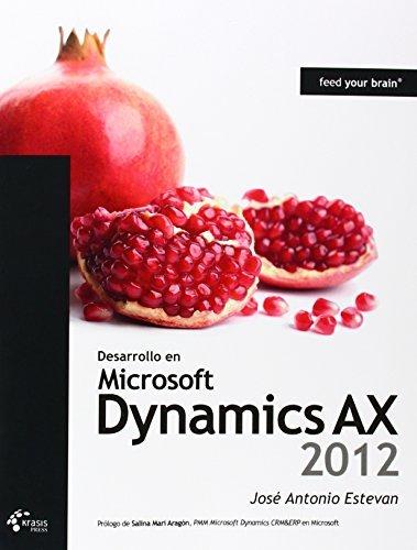 Desarrollo en Microsoft Dynamics AX 2012 (Spanish Edition) by Jos?? Antonio Estevan (2014-07-18) (Microsoft Dynamics 2014)