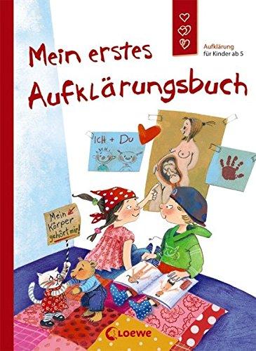 Preisvergleich Produktbild Mein erstes Aufklärungsbuch: Aufklärung für Kinder ab 5