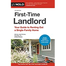 First-Time Landlord: Your Guide to Renting out a Single-Family Home (First Time Landlord)