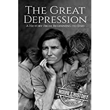 The Great Depression: A History From Beginning to End [Booklet]