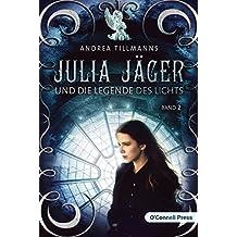 Julia Jäger und die Legende des Lichts (Julia-Jäger-Reihe 2)