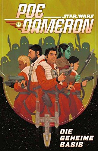 Star Wars Comics: Poe Dameron III: Die geheime Basis (Die Geheime Geschichte Von Star Wars)