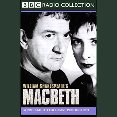 BBC Radio Shakespeare: Macbeth (Dramatised)