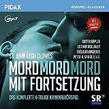 Mord mit Fortsetzung / Das komplette 4-teilige Kriminalhörspiel von St. John Legh Clowes (Pidax Hörspiel-Klassiker)