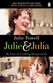 Julie & Julia: My Year of Cooking Dangerously by [Powell, Julie]