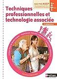 Techniques professionnelles et technologie associée - 1re et Term Bac Pro ASSP