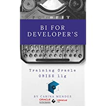 BI for Developer's: Treinamento Oracle OBIEE 11g (0001) (Portuguese Edition)