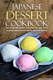 Image de Japanese Dessert Cookbook - The Most Decadent Japanese Recipes Guide: Including Speci