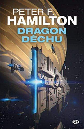 Dragon déchu (Bragelonne SF) par Peter F. Hamilton