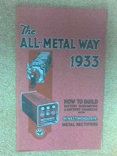 the-all-metal-way-1933-how-to-build-high-tension-abttery-eliminators-and-battery-chargers