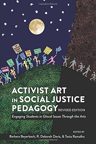 Activist Art in Social Justice Pedagogy: Engaging Students in Glocal Issues Through the Arts, Revised Edition (Counterpoints / Studies in Criticality, Band 515) (Die New York School Kunst)