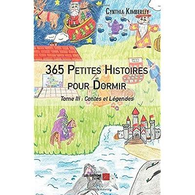 365 Petites Histoires pour Dormir: Tome III : Contes et Légendes