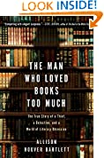 #7: The Man Who Loved Books Too Much: The True Story of a Thief, a Detective, and a World of Literary Obsession