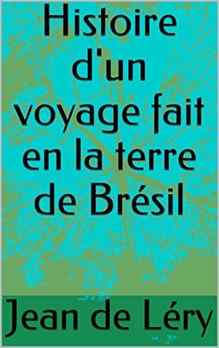 Descargar Libro Histoire d'un voyage fait en la terre de Brésil de Jean  de Léry