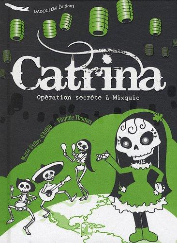 Catrina : opération secrète à Mixquic : Edition bilingue français-espagnol