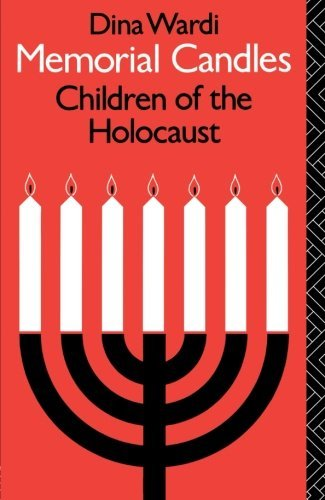 Memorial Candles: Children of the Holocaust (The International Library of Group Psychotherapy and Group Process)